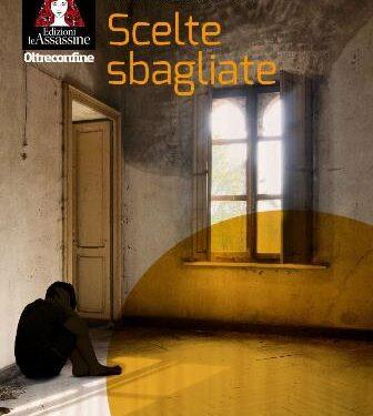 """Arriva in Italia con la casa editrice Le Assassine """"Scelte sbagliate"""" di Susana Hernández."""