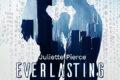 """Dal 5 Maggio arriva in Italia il bestseller francese """"Everlasting"""" della giovane autrice Juliette Pierce"""
