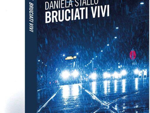 """E' in uscita """" Bruciati vivi """" , il secondo libro della scrittrice Daniela stallo"""